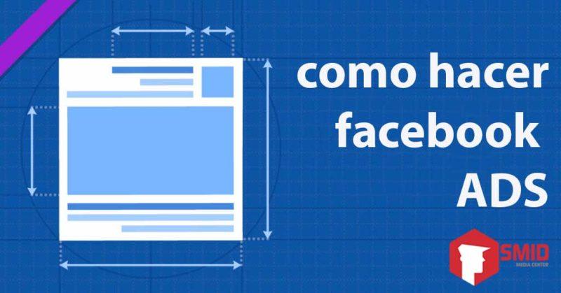 como hacer facebook ads smid santa cruz